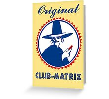 Original Club-Matrix Greeting Card