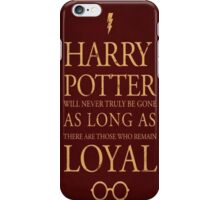 harry potter loyal quotes iPhone Case/Skin