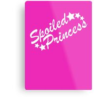 Spoiled Princess Metal Print