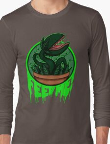 FEED ME! Long Sleeve T-Shirt