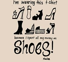 I spent all my money on shoes! Womens Fitted T-Shirt