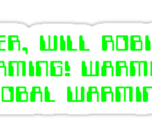 Danger, Will Robinson! Warming! Sticker