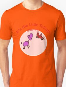 It's the Little Things That Hurt!!! T-Shirt
