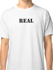 Real (Breasts) Classic T-Shirt