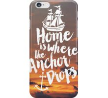 Home is Where the Anchor Drops iPhone Case/Skin