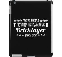 This Is What A Top Class Bricklayer Looks Like iPad Case/Skin