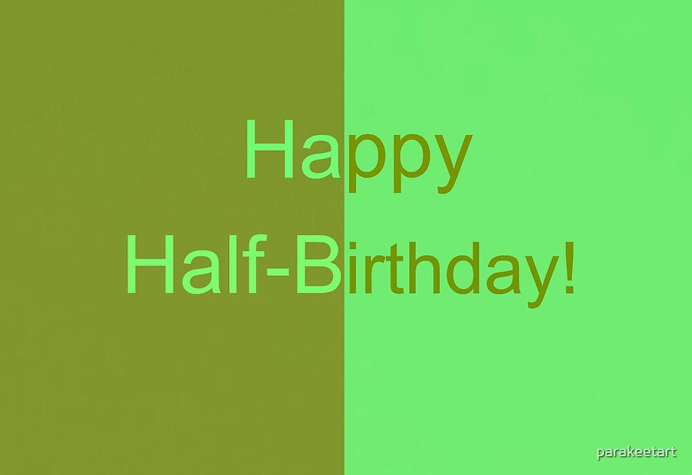 Happy Half-Birthday! by parakeetart