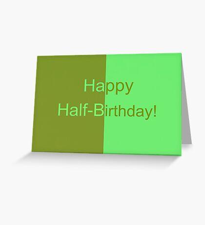 Happy Half-Birthday! Greeting Card