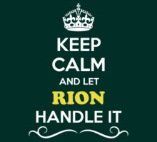 Keep Calm and Let RION Handle it by gregwelch