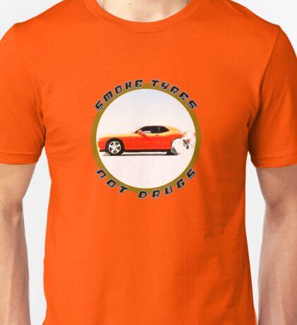 Smoke Tyres Not Drugs Unisex T-Shirt