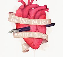 Find What You Love by wildwomen