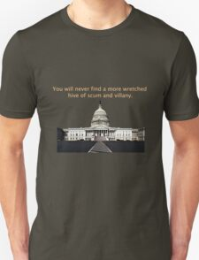 You will never find a more wretched hive of scum and villany. Congress Unisex T-Shirt