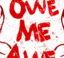 YOU OWE ME AWE - Red Dragon quote Sticker