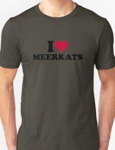 I love Meerkats T-Shirt