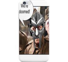We're Doomed iPhone Case/Skin