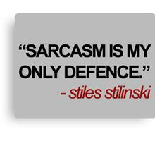 Sarcasm Is My Only Defence Canvas Print