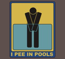 I PEE IN POOLS by SofiaYoushi