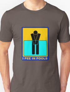 I PEE IN POOLS Unisex T-Shirt