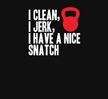 I Clean, I Jerk, I Have a Nice  Snatch Womens Fitted T-Shirt