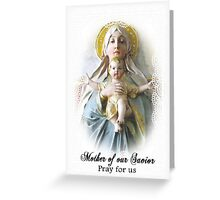 Mother of Our Savior Greeting Card