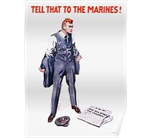 Tell That To The Marines Poster