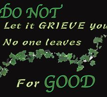 Do not let it grieve you by thatthespian