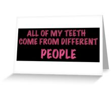 PITCH PERFECT teeth... Greeting Card