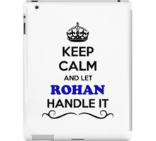 Keep Calm and Let ROHAN Handle it iPad Case/Skin