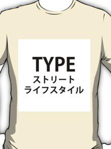 TYPE - Street Lifestyle T-Shirt