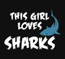 THIS GIRL LOVES SHARKS T-Shirt