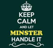 Keep Calm and Let MINSTER Handle it by Neilbry
