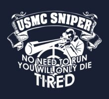 Usmc Sniper No Need To Run You Will Only Die Tired by classydesigns