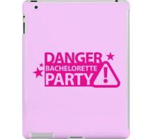 Danger Bachelorette party! iPad Case/Skin