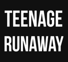 Teenage Runaway - White Text by beingerin