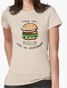 Love Me...Love My Hamburger! T-Shirt