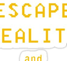 Escape Reality and Play Games Sticker