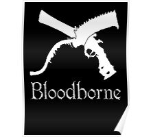 Bloodborne Saw Cleaver logo and Repeating Pistol  videogame t shirt Poster
