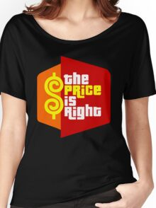 The Price is Right Women's Relaxed Fit T-Shirt