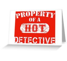 Property Of A Hot Detective - Custom Tshirt Greeting Card