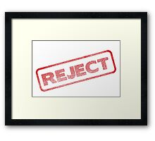 Be a Reject :P  Framed Print