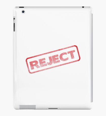 Be a Reject :P  iPad Case/Skin