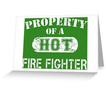Property Of A Hot Fire Fighter - Custom Tshirt Greeting Card