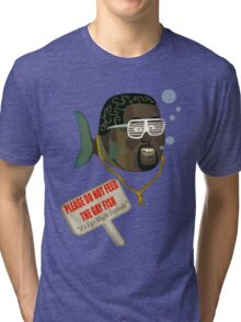Please Do not Feed The Gay Fish Tri-blend T-Shirt