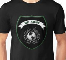 BE ARMY Unisex T-Shirt