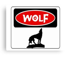 WOLF: FUNNY DANGER STYLE FAKE SAFETY SIGN Canvas Print
