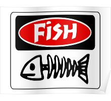 FISH, FUNNY DANGER STYLE FAKE SAFETY SIGN Poster