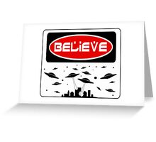 BELIEVE: UFO, FUNNY DANGER STYLE FAKE SAFETY SIGN Greeting Card