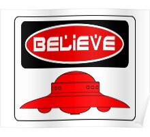 BELIEVE: UFO, FUNNY DANGER STYLE FAKE SAFETY SIGN Poster