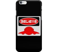 BELIEVE: UFO, FUNNY DANGER STYLE FAKE SAFETY SIGN iPhone Case/Skin