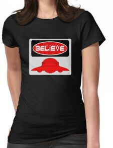 BELIEVE: UFO, FUNNY DANGER STYLE FAKE SAFETY SIGN Womens Fitted T-Shirt